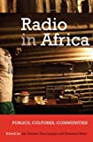 img - for Radio in Africa: Publics, Cultures, Communities book / textbook / text book