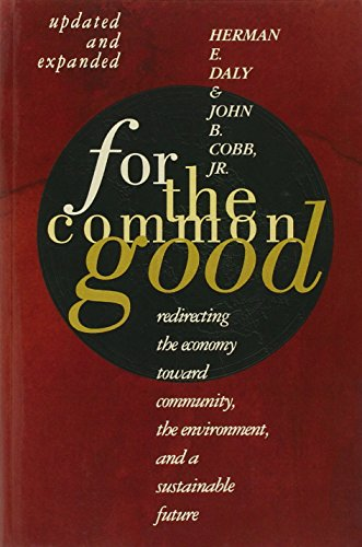 For The Common Good: Redirecting the Economy toward...