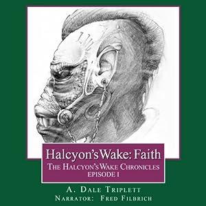 Halcyon's Wake: Faith Audiobook