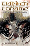 img - for Eldritch Chrome: Unquiet Tales of a Mythos-Haunted Future (Chaosium Fiction) book / textbook / text book