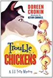 The Trouble with Chickens (J. J. Tully Mysteries Book 1)