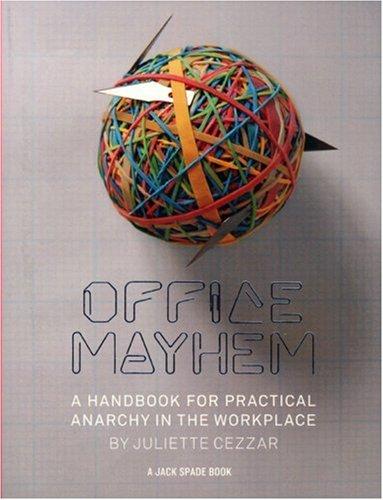 Office Mayhem: A Handbook for Practical Anarchy (Jack Spade Books)