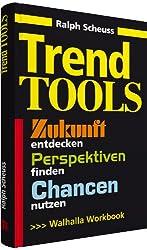 Trend Tools: Zukunft entdecken, Perspektiven finden, Chancen nutzen, Workbook