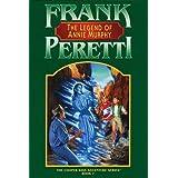 The Legend of Annie Murphy (The Cooper Kids Adventure Series #7) ~ Frank Peretti