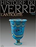 echange, troc Florence Slitine - Histoire du verre : L'Antiquité