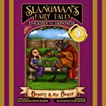 Slangman's Fairy Tales: English to Japanese, Level 3 - Beauty and the Beast | David Burke