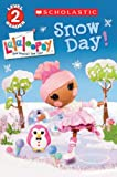 img - for Scholastic Reader Level 2: Lalaloopsy: Snow Day! book / textbook / text book