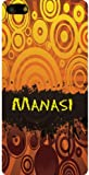 Personalized iPhone 5 back cover case / skin with Manasi (first name/surname/nickname)