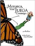 img - for  Monarca, Ven! Juega Conmigo (Spanish Edition) by Ba Rea (2011-05-20) book / textbook / text book