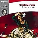 Le cœur cousu | Livre audio Auteur(s) : Carole Martinez Narrateur(s) : Suliane Brahim