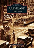 Cleveland:    1796-1929   (OH)  (Images of America)