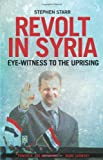 Revolt in Syria: Eye-witness to the Uprising (Columbia/Hurst)