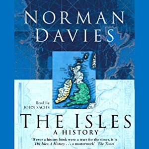 The Isles: A History | [Norman Davies]