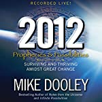 2012: Prophecies and Possibilities: Surviving and Thriving Amidst Great Change | Mike Dooley