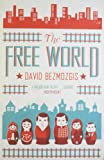 David Bezmozgis The Free World