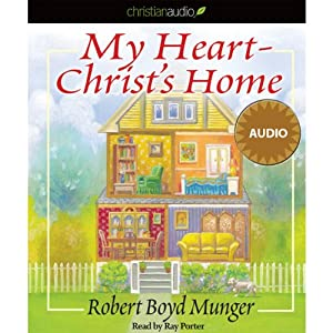 My Heart - Christ's Home | [Robert Boyd Munger]