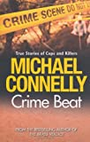 Michael Connelly Crime Beat: Stories of Cops and Killers