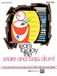 Learn to Play the Snare and Bass Drum...