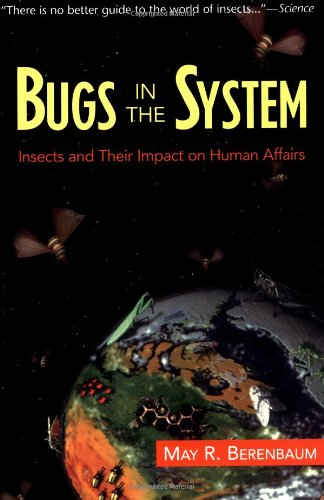 Bugs In The System: Insects And Their Impact On Human...