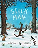 Stick Man by Donaldson, Julia 1st (first) Edition (2008) Julia Donaldson