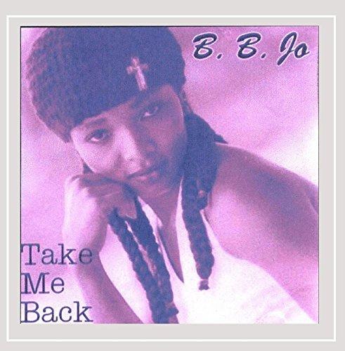 B.B. Jo - Take Me Back