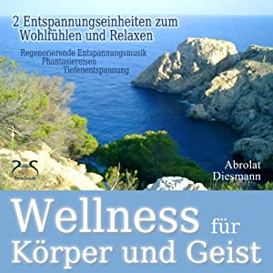 Wellness für Körper und Geist Hörbuch