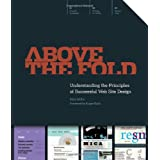 Above the Fold: Understanding the Principles of Successful Web Site Designby Brian Miller