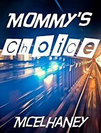 Mommy's Choice by Scott McElhaney ebook deal