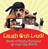 Laugh Out Loud! Book of Funny Pictures all over the World: Jokes for Kids – Fun for Children (Children's Joke & Riddle Books)