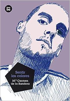 Sentir los colores (Grandes Lectores) (Spanish Edition): Maria Carmen