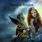 Smoke, Wings and Stone: Volume 1 | Marijon Braden
