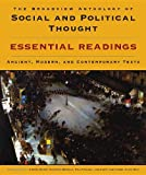 The Broadview Anthology of Social and Political Thought: Essential Readings: Ancient, Modern, and Contemporary Texts