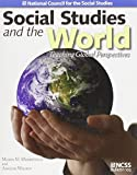 img - for Social Studies and the World: Teaching Global Perspectives 1st edition by Merryfield, Merry M., Wilson, Angene (2005) Paperback book / textbook / text book