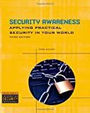 Security Awareness: Applying Practical Security in Your World