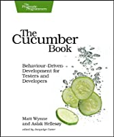 The Cucumber Book: Behaviour-Driven Development for Testers and Developers Front Cover