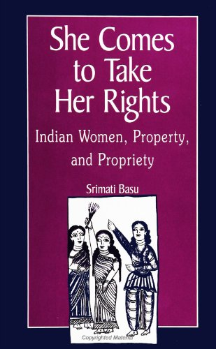 She Comes to Take Her Rights: Indian Women, Property, and...