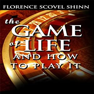 The Game of Life and How to Play It | [Florence Scovel Shinn]