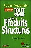echange, troc Robert Vedeilhié - Tout savoir sur les produits structurés