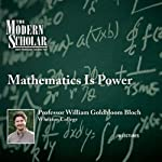 The Modern Scholar: Mathematics Is Power | Professor William Bloch