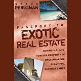 img - for Passport to Exotic Real Estate: Buying U.S. and Foreign Property in Breathtaking, Beautiful, Faraway Lands book / textbook / text book