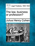 img - for The law, business or profession? book / textbook / text book