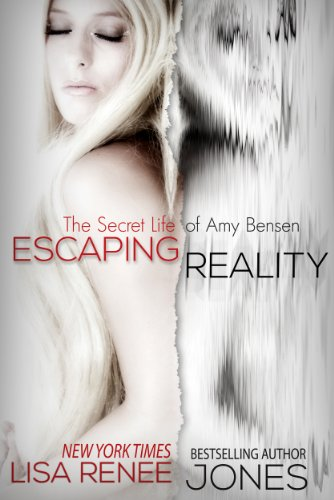 Escaping Reality (New Adult Romance) (The Secret Life of Amy Bensen) by Lisa Renee Jones