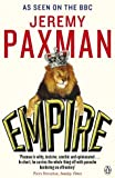 Jeremy Paxman Empire: What Ruling the World Did to the British