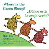 Donde esta la oveja verde?/Where Is the Green Sheep? (English and Spanish Edition)