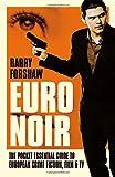Euro Noir: The Pocket Essential Guide to European Crime Fiction, Film & TV (Pocket Essentials)