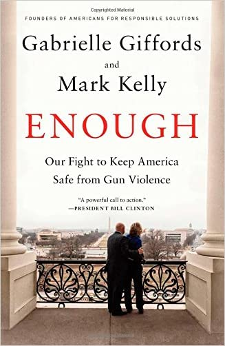 Enough: Our Fight to Keep America Safe from Gun Violence
