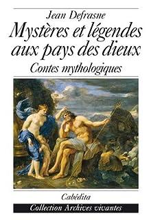 Mystères et légendes au pays des dieux : contes mythologiques