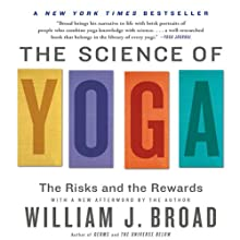 The Science of Yoga: The Risks and Rewards (       UNABRIDGED) by William J. Broad Narrated by Matthew Boston