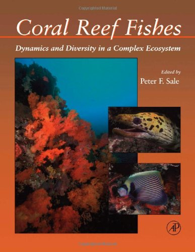 Coral Reef Fishes: Dynamics and Diversity in a Complex Ecosystem
