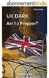 UK Dark: Am I a Prepper? (English Edition)